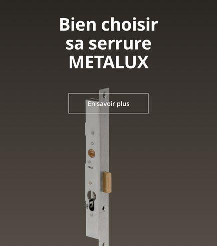 Bien choisir sa serrure Metalux